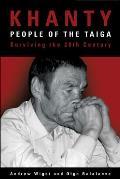 Khanty, People of the Taiga: Surviving the Twentieth Century
