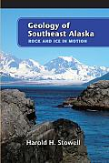 Geology of Southeast Alaska: Rock and Ice in Motion