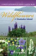 Wildflowers of Unalaska Island: A Guide to the Flowering Plants of an Aleutian Island