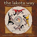The Lakota Way Calendar: Native American Wisdom on Ethics and Character