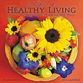 A Year of Healthy Living Calendar: Recipes and Tips for Your Health and Well Being
