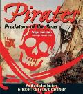 Pirates: Predators of the Seas: An Illustrated History