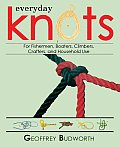 Everyday Knots For Fishermen Boaters Climbers Crafters & Household Use