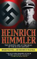Heinrich Himmler The Sinister Life of the Head of the SS & Gestapo