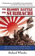 The Bloody Battle for Suribachi: The Amazing Story of Iwo Jima That Inspired Flags of Our Fathers