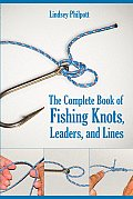 Complete Book of Fishing Knots Leaders & Lines