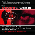 Secret Team The CIA & Its Allies in Control of the United States & the World