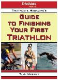 Triathlete Magazine's Guide to Finishing Your First Triathlon