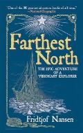 Farthest North: The Epic Adventure of a Visionary Explorer