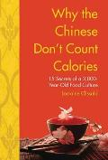 Why the Chinese Dont Count Calories 15 Secrets from a 3000 Year Old Food Culture