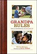 Grandpa Rules Notes on Grandfatherhood the Worlds Best Job