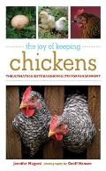 The Joy of Keeping Chickens: The Ultimate Guide to Raising Poultry for Fun or Profit