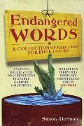 Endangered Words A Collection of Rare Gems for Word Lovers