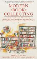 Modern Book Collecting: A Basic Guide to All Aspects of Book Collecting: What to Collect, Who to Buy From, Auctions, Bibliographies, Care, Fak