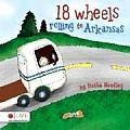 18 Wheels Rolling to Arkansas