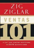 Ventas 101: Lo Que Todo Vendedor Profesional de Exito Necesita Saber