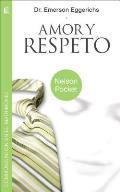 Amor y Respeto = Love and Respect (Nelson Pocket: Comunicacion en el Matrimonio)