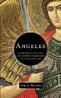 Angeles: La Presencia y El Poder de Nuestros Guardianes y Guias Celestiales