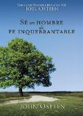 Se Un Hombre De Fe Inquebrantable / Becoming a Man of Unwavering Faith