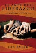 El Arte del Liderazgo: Desarrolle Habilidades Para Liderar el Pueblo de Dios = The Art of Leadership