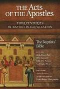 The Acts of the Apostles: Four Centuries of Baptist Interpretation: The Baptists' Bible