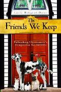 Friends We Keep: Unleashing Christianity's Compassion for Animals (10 Edition)