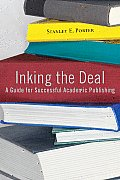 Inking the Deal: A Guide for Successful Academic Publishing