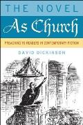 The Novel as Church: Preaching to Readers in Contemporary Fiction