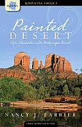 Painted Desert: Love Flourishes in the Picturesque Desert (Romancing America)