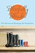 Blissfully Blended 365 Devotional Readings for Stepmoms