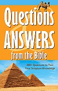 Questions & Answers from the Bible: 2001 Questions to Test Your Scripture Knowledge