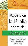Que Dice la Biblia Sobre el Dinero? = What the Bible Says about Money? (Que Hace la Biblia Dice?)