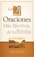 Las 21 Oraciones MS Efectivas de La Biblia: 21 Most Effective Prayers of the Bible