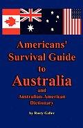 Americans Survival Guide to Australia & Australian American Dictionary