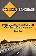 Co-Sign Language: How Guaranteeing a Debt Can Spell Disaster