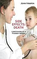 Side Effects: Death. Confessions of a Pharma-Insider