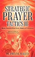 Strategic Prayer Tactics III: Effective Deliverance Prayer Tactics - Warfare and Confrontations