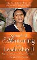 School of Mentoring and Leadership II: Progressive Achievement; Receive It; Maintain It.
