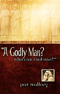 A Godly Man? Who Can Find One?