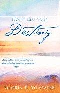 Don't Miss Your Destiny