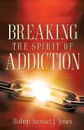 Breaking the Spirit of Addiction