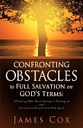 Confronting Obstacles to Full Salvation on God's Terms