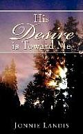 His Desire Is Toward Me