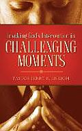 Invoking God's Intervention in Challenging Moments