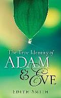 The True Identity of Adam & Eve