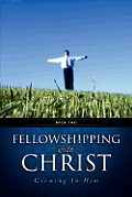 Fellowshipping with Christ -Growing in Him Book 2