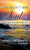 Have You Met Your Soul?