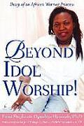 Beyond Idol Worship!