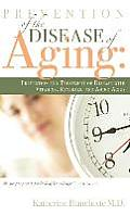 Prevention of the Disease of Aging