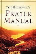 The Believer's Prayer Manual
